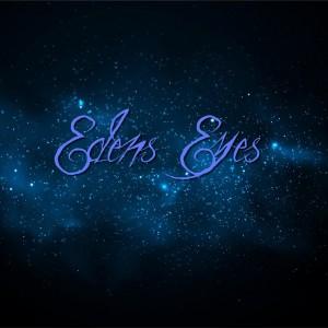 EDEN'S EYES