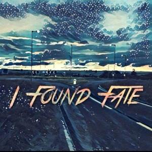 I FOUND FATE