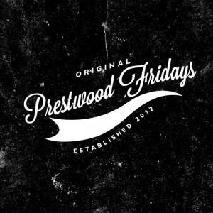 Prestwood Fridays